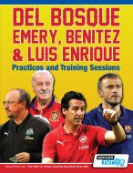 Del Bosque, Emery, Benitez & Luis Enrique - Practices and Training Sessions