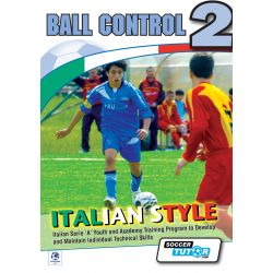Ball Control 2 - Italian Style Academy Technical Skills Training Program - 42 Exercises