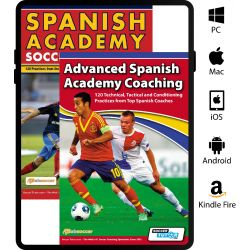 Spanish Academy Soccer Coaching + Advanced Spanish Academy Coaching - Bundle with 240 Practices - eBook Only