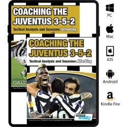 Coaching the Juventus 3-5-2 - Tactical Analysis and Sessions: Attacking and Defending (Set)