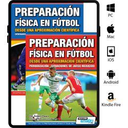 Preparación Física en Fútbol desde una Aproximación Científica: Entrenamiento condicional | Velocidad y agilidad | Periodización | Situaciones de juego reducido - eBook Only