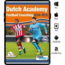 Dutch Academy Football Coaching U14 U15 - Functional Training and Tactical Practices