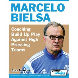 Marcelo Bielsa - Coaching Build Up Play Against High Pressing Teams