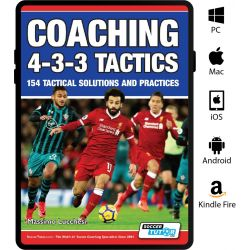 Coaching 4-3-3 Tactics - 154 Tactical Solutions and Practices - eBook Only