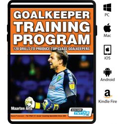 Goalkeeper Training Program - 120 Drills to Produce Top Class Goalkeepers - eBook Only