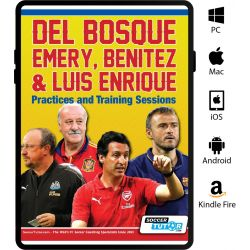 Del Bosque, Emery, Benitez & Luis Enrique - Practices and Training Sessions - eBook Only