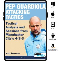 Pep Guardiola Attacking Tactics - Tactical Analysis and Sessions from Manchester City's 4-3-3 - eBook Only