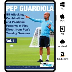Pep Guardiola - 88 Attacking Combinations and Positional Patterns of Play Direct from Pep's Training Sessions - eBook Only