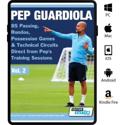 Pep Guardiola - 85 Passing, Rondos, Possession Games & Technical Circuits Direct from Pep's Training Sessions - eBook Only