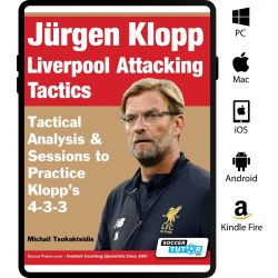 Jürgen Klopp Liverpool Attacking Tactics - Tactical Analysis and Sessions to Practice Klopp's 4-3-3 - eBook Only