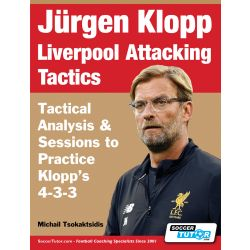 Jürgen Klopp Liverpool Attacking Tactics - Tactical Analysis and Sessions to Practice Klopp's 4-3-3