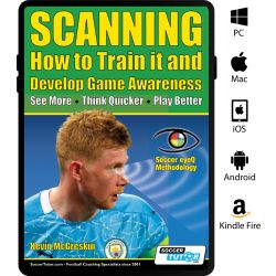 SCANNING - How to Train it and Develop Game Awareness: See More, Think Quicker, Play better - eBook Only
