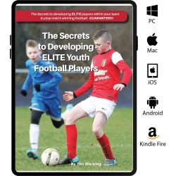 The Secrets to Developing ELITE Youth Football Players eBook