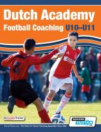 Dutch Academy Football Coaching U10-11 - Technical and Positional Practices