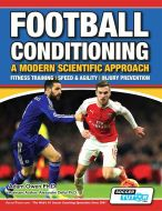 Football Conditioning: A Modern Scientific Approach - Fitness Training | Speed & Agility | Injury Prevention