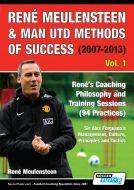 René Meulensteen & Man Utd Methods of Success (2007-2013) - René's Coaching Philosophy and Training Sessions (94 Practices), Sir Alex Ferguson's Management, Culture, Principles and Tactics